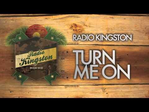 Radio Kingston - Turn me on