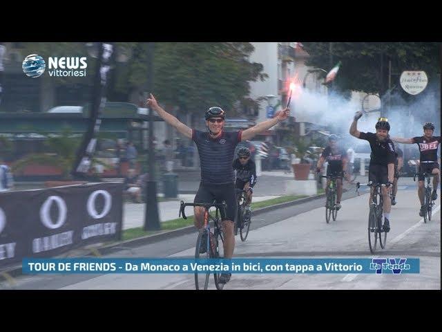 News Vittoriesi - Tour de Friends: da Monaco a Venezia in bici, con tappa a Vittorio