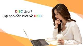 DISC là gì? 3 tuyệt chiêu KHÔNG THỂ BỎ QUA của DISC | iammaitrang