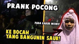 PRANK POCONG KE BOCIL BANGUNIN SAUR!!! AUTO KABUR SEMUA!!!
