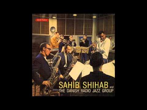 Sahib Shihab - Sahib Shihab and the Danish Radio Jazz Group [Full Album]
