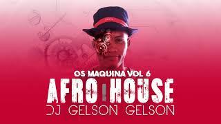 Afro House Novo Remixxx 2019 (OS MÁQUINA VOL 6) Dj Gelson Gelson Official - audio × video HD