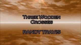 Randy Travis - Three Wooden Crosses (2002)