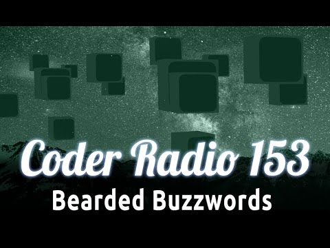 Bearded Buzzwords | Coder Radio 153
