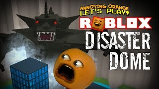 Roblox: DISASTER DOME! [Annoying Orange Plays]