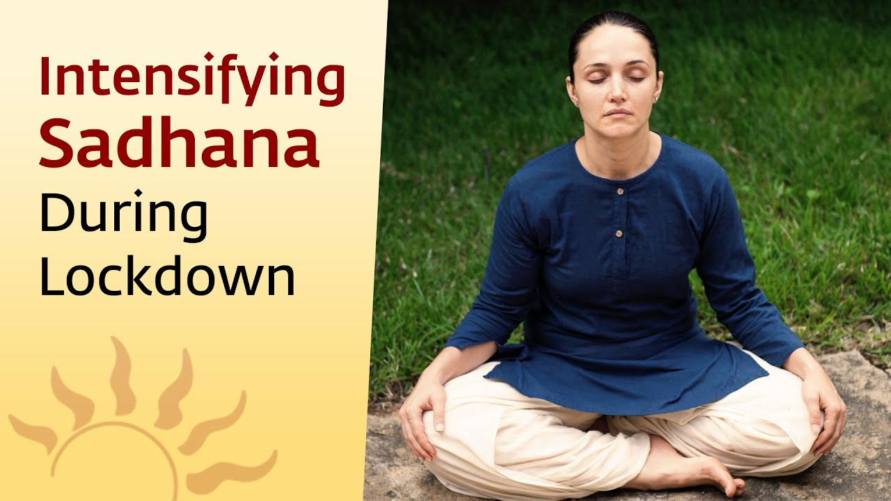 Isha Yoga Center Lockdown Diaries 1: Intensifying Sadhana