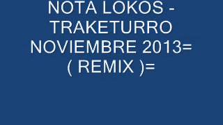 LOS NOTA LOKOS - TRAKETURRO ESTRENO FEBRERO 2014 DELUX VERSION