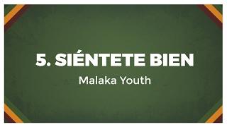 05 Malaka Youth - Siéntete Bien