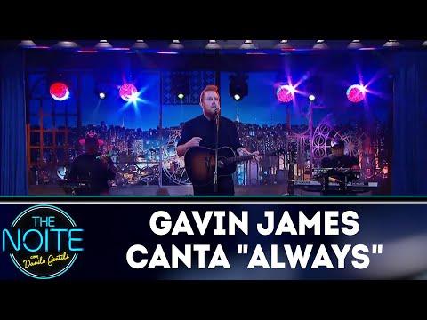 Gavin James canta Always  The Noite 160518