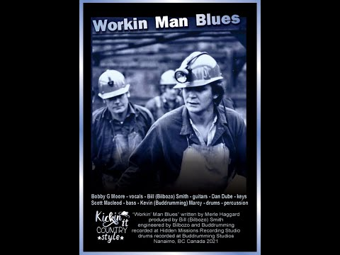 Workin' Man Blues -  Bobby G Moore - Bill Smith - Dan Dube - Scott Macleod - Kevin Marcy