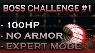 Eye of Cthulhu (Expert) - 100HP/No Health pots/PreEoC Gear(Episode 1: Huzzah! It's the start of a series: Boss challenges, where we attempt to do low life/no armor expert boss duels. Gear for this fight will be no higher than ..., 2015-07-05T13:38:12.000Z)
