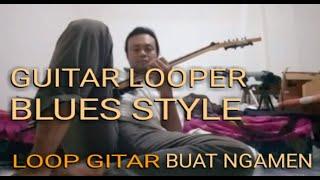 Download lagu Blues Style Loop gitar buat ngamen (10) guitar looper