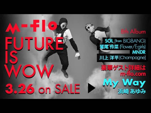 m-flo + ayumi hamasaki / My Way (Short Ver. / Sound Only)