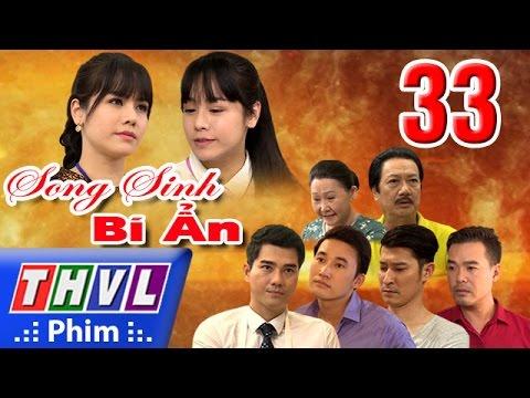 THVL | Song sinh bí ẩn - Tập 33