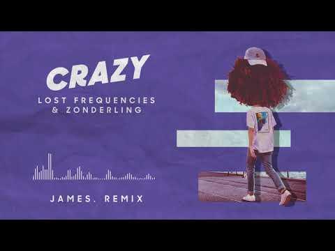 Lost Frequencies & Zonderling  Crazy JAMES remix