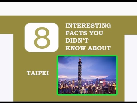8 INTERESTING FACTS YOU DIDN'T KNOW ABOUT TAIPEI