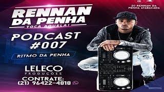 PODCAST 007 - DJ RENNAN DA PENHA (RITMO DA PENHA) 150 BPM