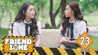 FRIENDZONE | TRAILER TẬP 23 | Season 1 : Yêu Cô Bạn Thân | Phim Học Đường Tình Cảm | LA LA SCHOOL
