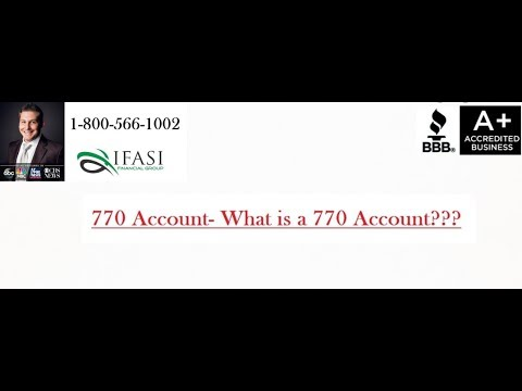 770 Account - What is a 7702 Account
