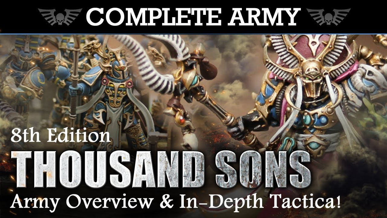 THOUSAND SONS Army Overview & In-Depth Tactica 2000pts Warhammer 40K 8th Ed  AHRIMAN'S CABAL!