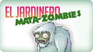 El Jardinero Mata-Zombies!