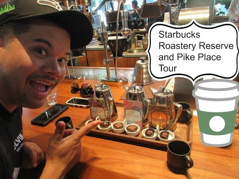 Seattle Tour:  Starbucks Roastery Reserve and Pike Place Market
