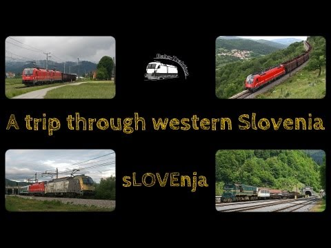 A train trip through western Slovenia / Eine Bahnreise durch