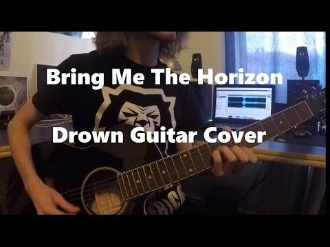 Bring Me The Horizon - Drown (Guitar Cover)