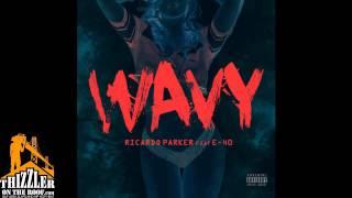 Ricardo Parker ft. E-40 - Wavy [Thizzler.com]