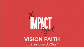 The Impact Project: Vision Faith