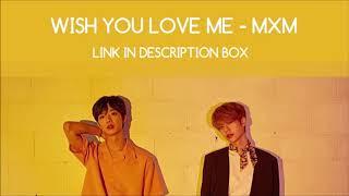 [THAISUB/LINK] 사랑해줬으면 해 (Wish You Loved Me) - MXM (BRANDNEW BOYS)