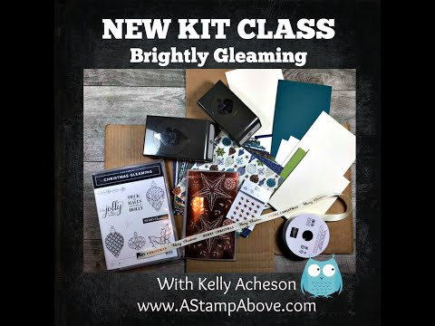 NEW Kit Class - Brightly Gleaming