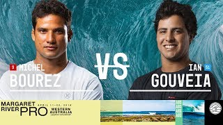 Michel Bourez vs. Ian Gouveia - Round Two, Heat 5 - Margaret River Pro 2018