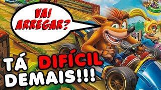 Crash Team Racing Nitro-Fueled Tá Difícil Demais!!!