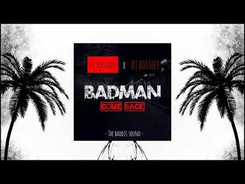 DJ TOKINOU X DJ BOSSLEY BADMAN COME BACK MIX 2019