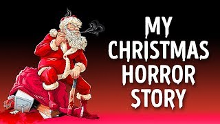 My Christmas Gone Wrong! Christmas Horror Story