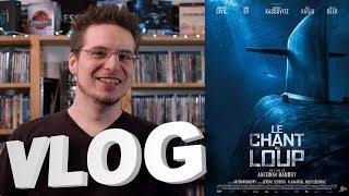 Vlog #589 - Le Chant du Loup