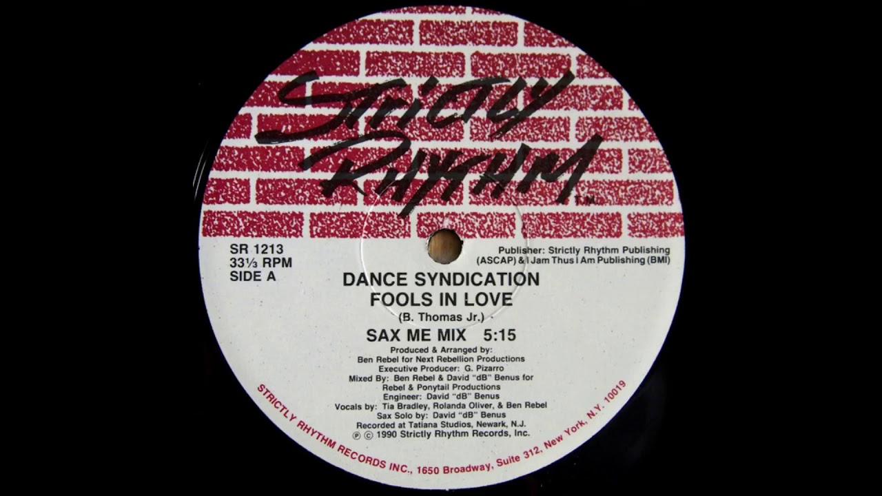 Dance Syndication - Fools In Love (Sax Me Mix) Strictly Rhythm 1990