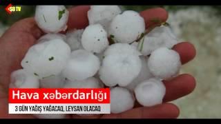 DİQQƏT HAVA XƏBƏRDARLIĞI - Üç gün yağış yağacaq, leysan olacaq