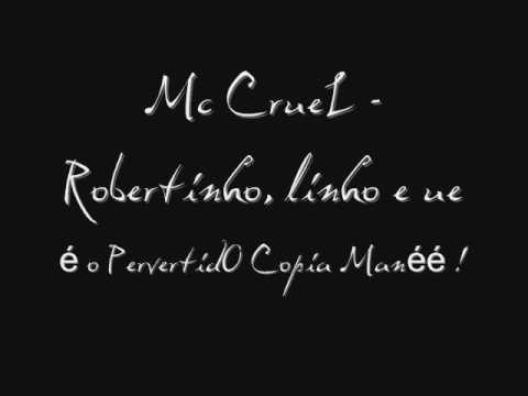 Mc CrueL - Robertinho, linho e ue