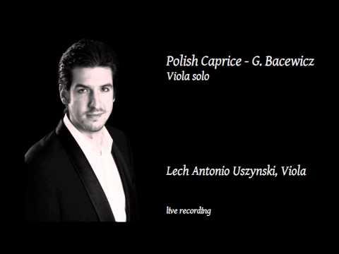 Grazyna Bacewicz - Polish Caprice / Kaprys Polski /-/ Viola : Lech Antonio Uszynski - (Live)