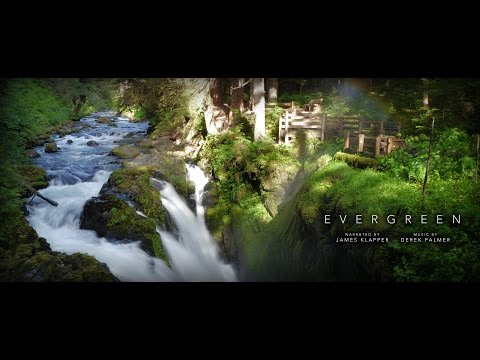 EVERGREEN - A Feature Documentary (60FPS Version - Rainier, St. Helens, Olympic, North Cascades)