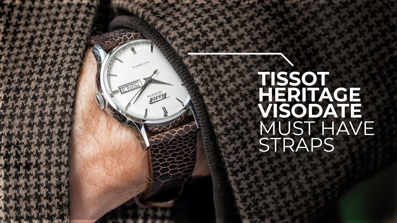 incontrare 2e8d2 76514 The MUST HAVE Straps For Your TISSOT Visodate - TISSOT HERITAGE VISODATE  AUTOMATIC