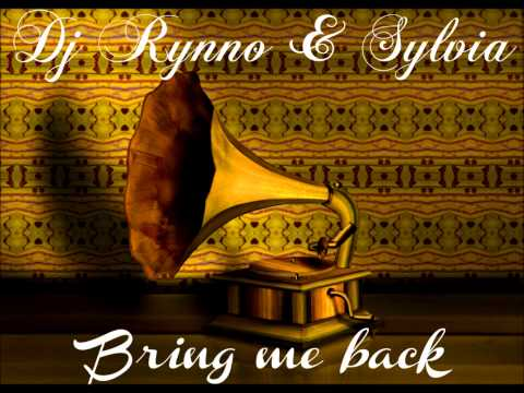 Dj Rynno feat Sylvia - Bring Me Back ( official song )