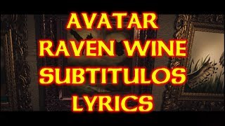 AVATAR - RAVEN WINE LYRICS/SUBTITULOS