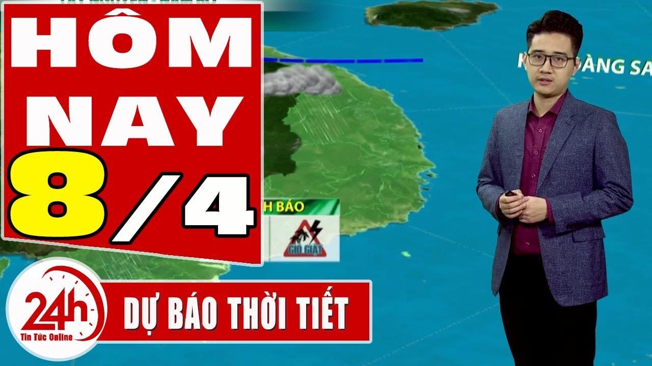 Dự báo thời tiết hôm nay mới nhất ngày 8/4/2020 | Dự báo thời tiết 3 ngày tới  | TT24h