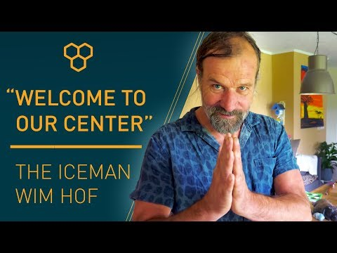 Iceman Wim Hof: 'Welcome to our center!'