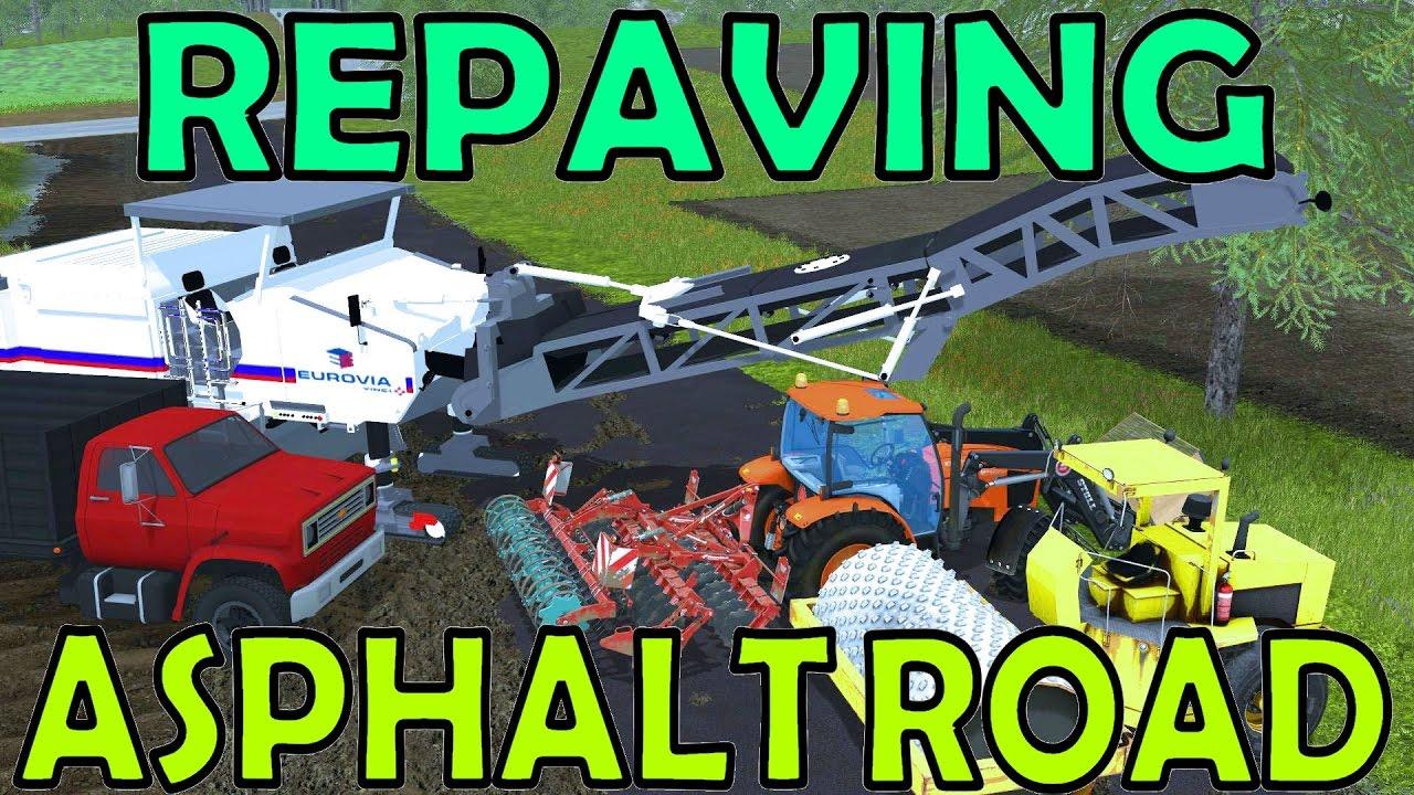 Farming Simulator 17 - Repaving Asphalt Road - YouTube