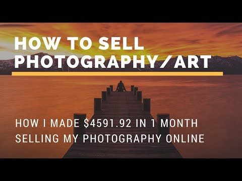 How I made $4,591.92 in 1 month selling art and photography