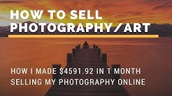 How I made $4,591.92 in 1 month selling art and photography online
